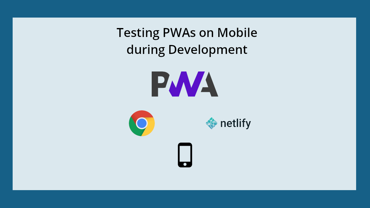 Testing PWAs on mobile devices during development